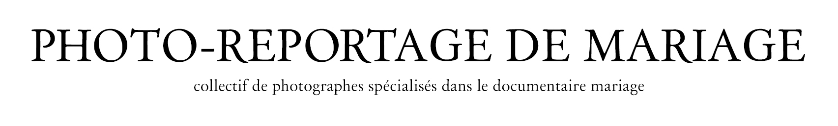 PHOTO-REPORTAGE DE MARIAGE | Wedding Photographers - France