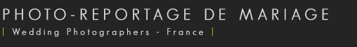 PHOTO-REPORTAGE DE MARIAGE | Wedding Photographers – France logo
